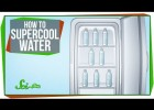 How to Supercool Water: A SciShow Experiment | Recurso educativo 753378